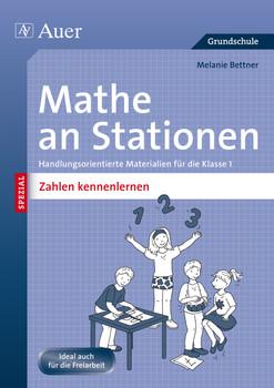 Mathe an Stationen SPEZIAL Zahlen kennenlernen: Handlungsorientierte Materialien für die Klasse 1 - Bettner, Melanie