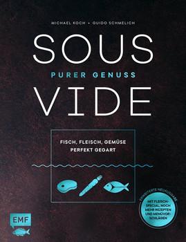 Sous-Vide – Purer Genuss: Fisch, Fleisch, Gemüse perfekt gegart - Michael Koch  [Gebundene Ausgabe]