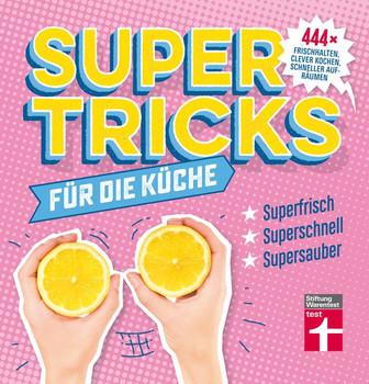 Supertricks für die Küche. 444 x frischhalten, clever kochen, schneller aufräumen - Agnes Prus  [Taschenbuch]