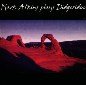 Mark Atkins - Plays Didgeridoo