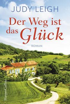 Der Weg ist das Glück - Judy Leigh  [Taschenbuch]