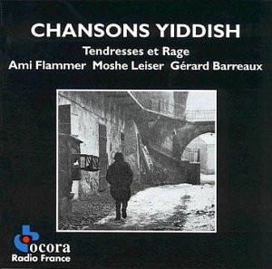 Moshe Leiser - Chansons Yiddish - Tendresses et Rage