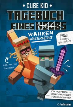Tagebuch eines wahren Kriegers: Ein inoffizielles Comic-Abenteuer für Minecrafter - Cube Kid [Taschenbuch]