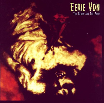 Eerie Von - Blood and the Body