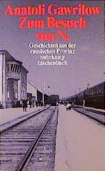 Zum Besuch von N. Geschichten aus der russischen Provinz. - Anatoli Gawrilow