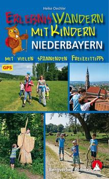 Erlebniswandern mit Kindern Niederbayern. 30 Touren – mit vielen spannenden Freizeittipps. Mit GPS-Tracks - Heike Oechler  [Taschenbuch]