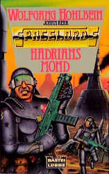 Hadrians Mond. ( Spacelords, 1). - Wolfgang Hohlbein