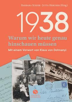 1938 - Warum wir heute genau hinschauen müssen. Mit einem Vorwort von Klaus von Dohnanyi [Gebundene Ausgabe]