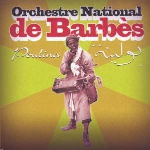 Orchestre National de Barbes - Poulina