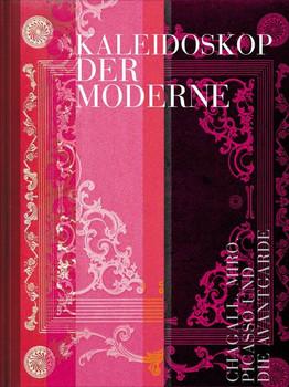 Kaleidoskop der Moderne. Chagall, Miró, Picasso und die Avantgarde - Kornelia Röder  [Gebundene Ausgabe]