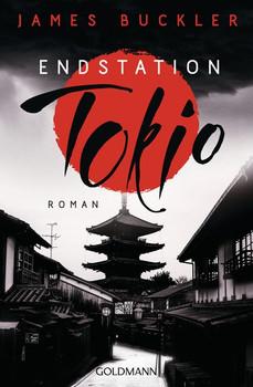 Endstation Tokio. Roman - James Buckler  [Taschenbuch]