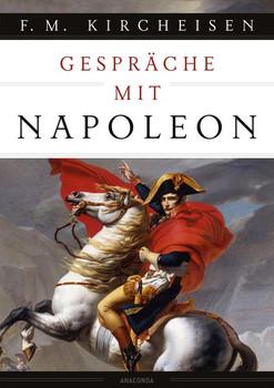 Gespräche mit Napoleon [Gebundene Ausgabe]