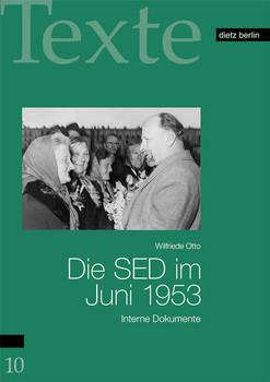 Die SED im Juni 1953: Interne Dokumente
