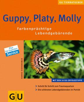 Guppy, Platy, Molly: Farbenprächtige Lebendgebärende - Harro Hieronimus