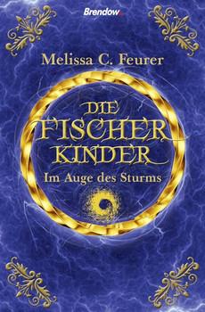 Die Fischerkinder. Im Auge des Sturms - Melissa C. Feurer  [Taschenbuch]