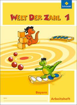 Welt der Zahl - Ausgabe 2014 für Bayern: Arbeitsheft 1