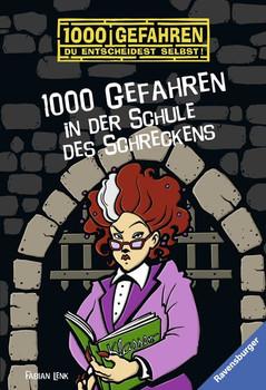 1000 Gefahren in der Schule des Schreckens - Fabian Lenk  [Taschenbuch]