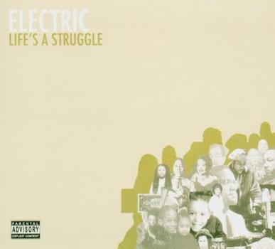 Electric - Life'S a Struggle