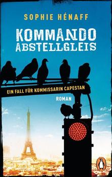 Kommando Abstellgleis. Ein Fall für Kommissarin Capestan 1 - Roman - Sophie Hénaff  [Taschenbuch]