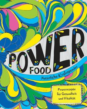 Power Food - Natürliche Kraftspender. Powerrezepte für Gesundheit und Vitalität - Joy Skipper  [Gebundene Ausgabe]