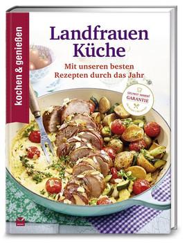 kochen & genießen: Landfrauenküche. Mit unseren besten Rezepten durch das Jahr [Gebundene Ausgabe]