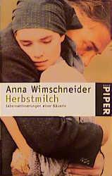 Herbstmilch Lebenserinnerungen Einer Bauerin Anna Wimschneider