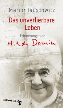 Das unverlierbare Leben. Erinnerungen an Hilde Domin - Marion Tauschwitz  [Taschenbuch]
