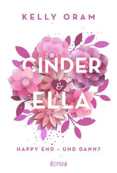 Cinder & Ella. Happy End - und dann? - Kelly Oram  [Taschenbuch]