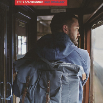 Fritz Kalkbrenner - Sick Travellin' (Limited Edition)