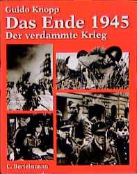Der verdammte Krieg, Das Ende 1945 - Guido Knopp