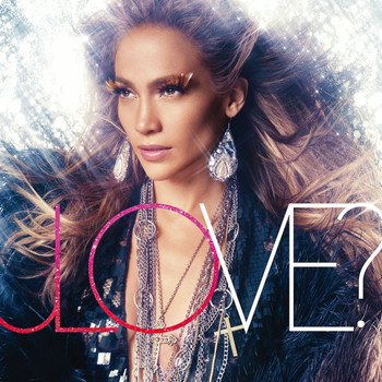 Jennifer (J.Lo) Lopez - Love?
