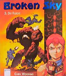Broken Sky, Bd.3, Die Flucht - Chris Wooding