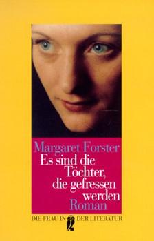 Es sind die Töchter, die gefressen werden. - Margaret Forster