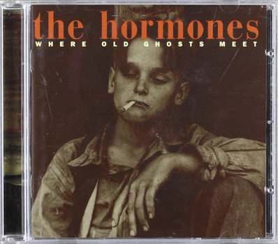 the Hormones - Where Old Ghosts Meet
