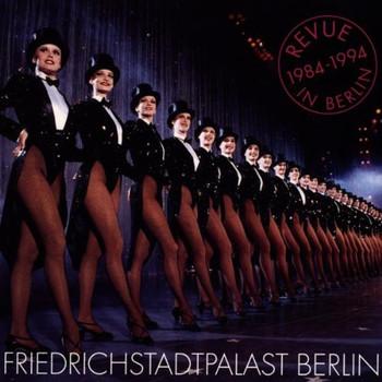 Friedrichstadtpalast Berlin - Revue in Berlin 1984-1994