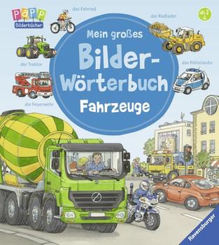 Mein großes Bilder-Wörterbuch: Fahrzeuge - Gernhäuser, Susanne