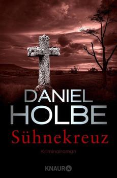 Sühnekreuz. Kriminalroman - Daniel Holbe  [Taschenbuch]