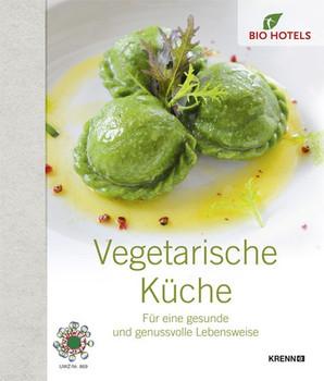 Vegetarische Küche. Für eine gesunde und genussvolle Lebensweise [Gebundene Ausgabe]