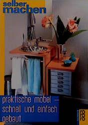 Praktische Möbel, schnell und einfach gebaut. - Ulrich Weiß