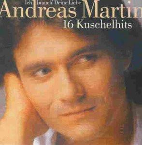 Andreas Martin - Ich Brauch' Deine Liebe