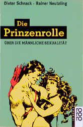 Die Prinzenrolle. Über die männliche Sexualität. - Dieter Schnack