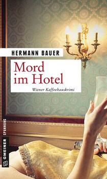 Mord im Hotel. Wiener Kaffeehauskrimi - Hermann Bauer  [Taschenbuch]