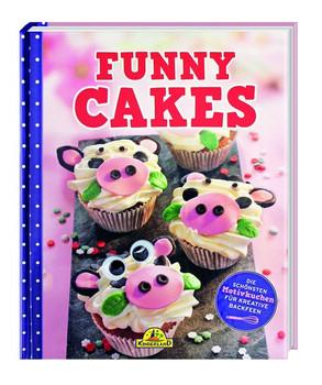 Funny Cakes - Die schönsten Motivkuchen für kreative Backfeen - Eva Neisser [Gebundene Ausgabe]