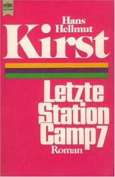 Letzte Station Camp 7. Roman. - Hans Hellmut Kirst
