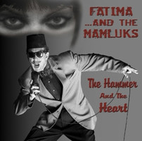 Fatima And The Mamluks - The Hammer And The Heart