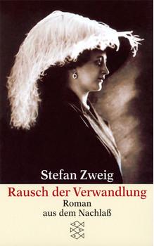 Rausch der Verwandlung - Roman aus dem Nachlaß - Stefan Zweig