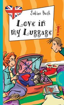 Love in My Luggage, aus der Reihe Freche Mädchen - freches Englisch! - Sabine Both