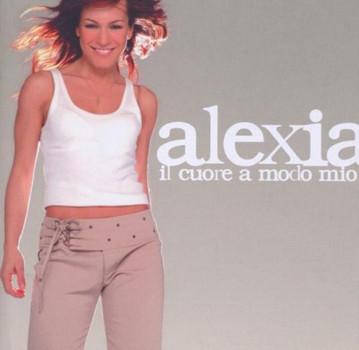 Alexia - Il Cuore a Modo Mio