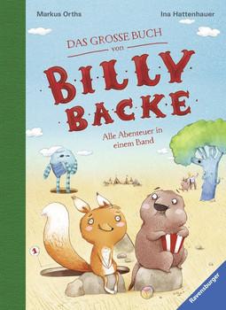 Das große Buch von Billy Backe. Alle Abenteuer in einem Band - Markus Orths  [Gebundene Ausgabe]