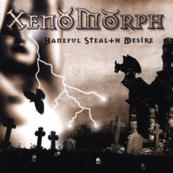 Xenomorph - Baneful Stealth Desire